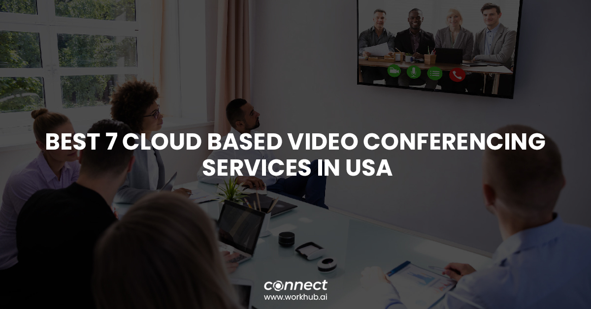 Best 7 Cloud Based Video Conferencing Services in USA