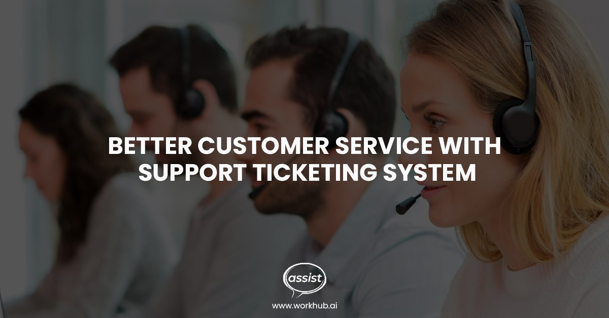 Better Customer Service With Support Ticketing System