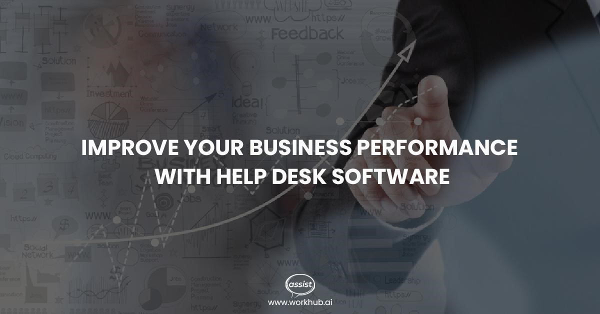 Improve Your Business Performance with Help Desk Software
