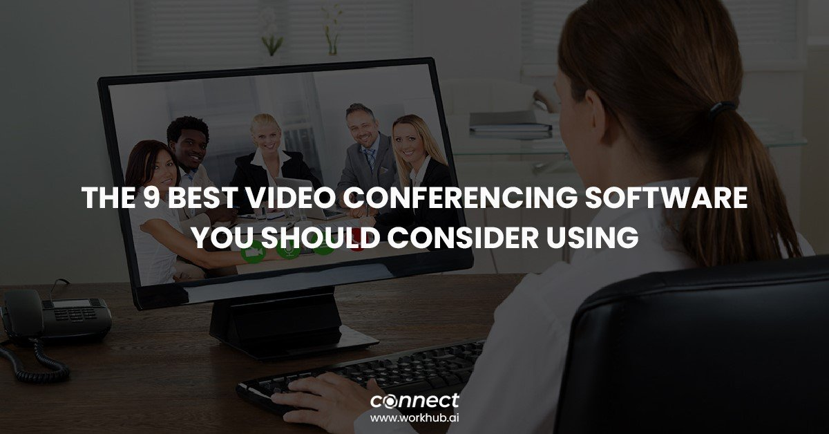 The 9 Best Video Conferencing Software You Should Consider Using
