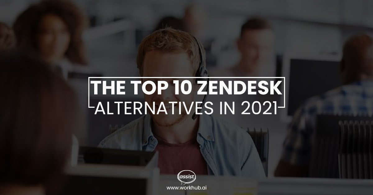 The Top 10 Zendesk Alternatives in 2021