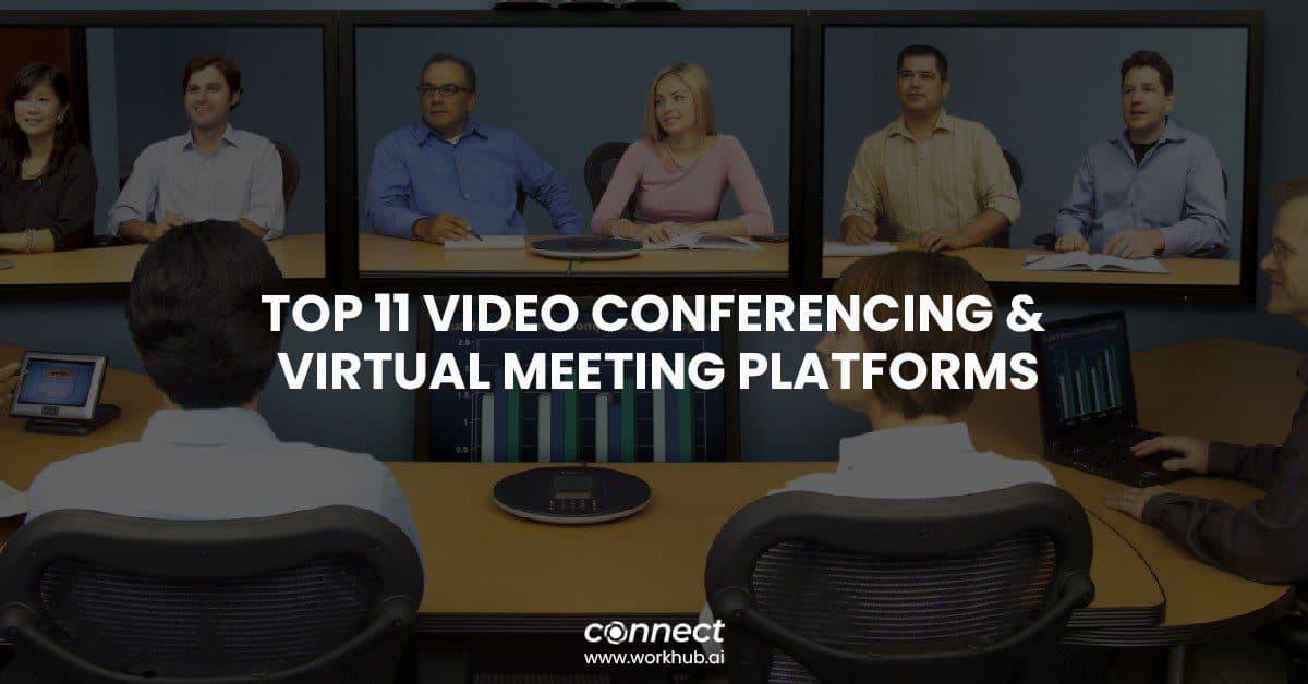 Top 11 Video Conferencing & Virtual Meeting Platforms