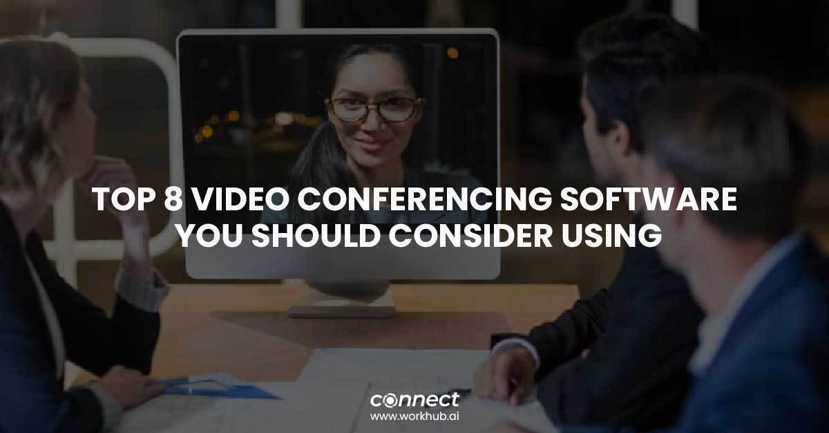 Top 8 Video Conferencing Software you should consider using