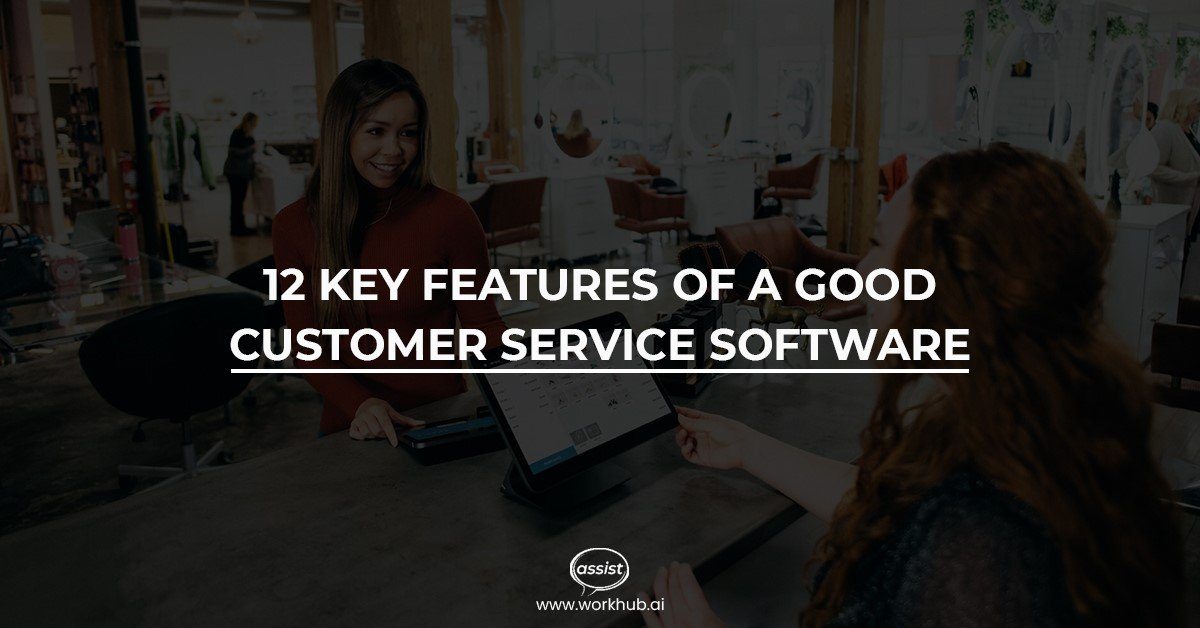 12 Key Features of a Good Customer Service Software