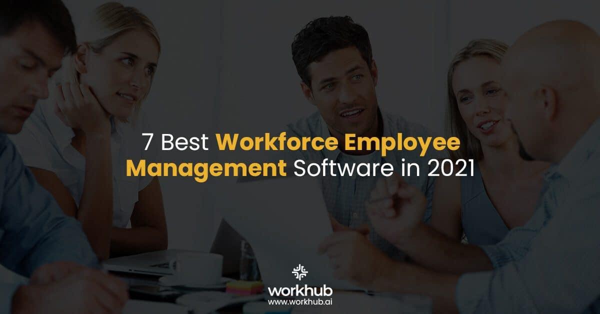 7 Best Workforce Employee Management Software in 2021