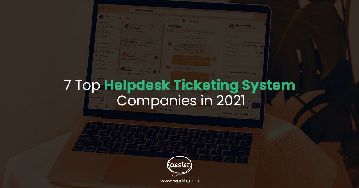 7 Top Helpdesk Ticketing System Companies in 2021