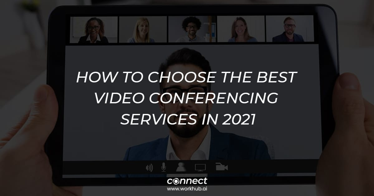 How to Choose the Best Video Conferencing Services in 2021