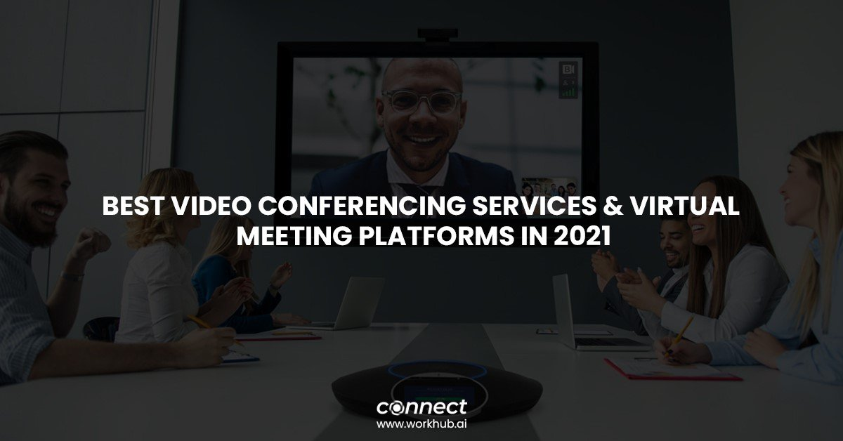 Best Video Conferencing Services & Virtual Meeting Platforms In 2021