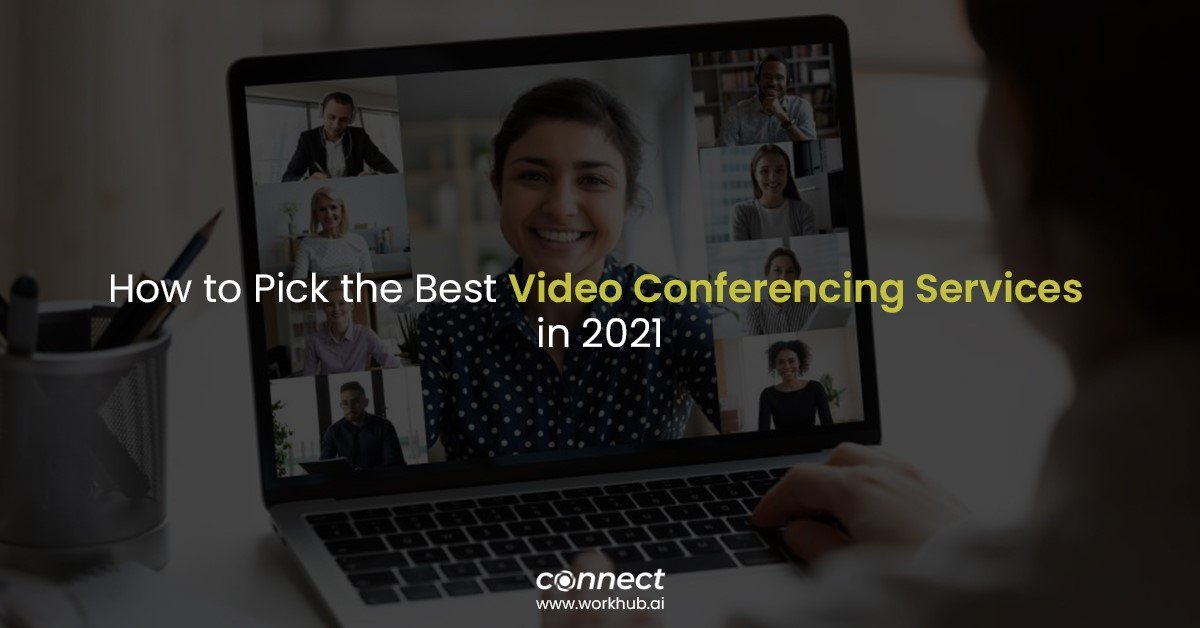 How to Pick the Best Video Conferencing Services in 2021
