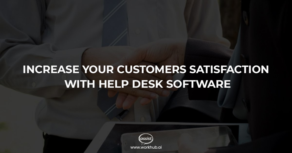 Increase Your Customers Satisfaction with Help Desk Software