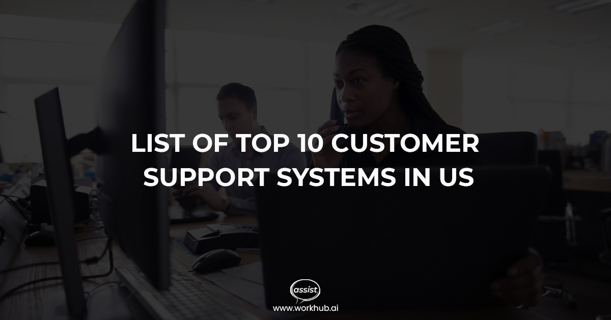 List of top 10 Customer Support Systems in US