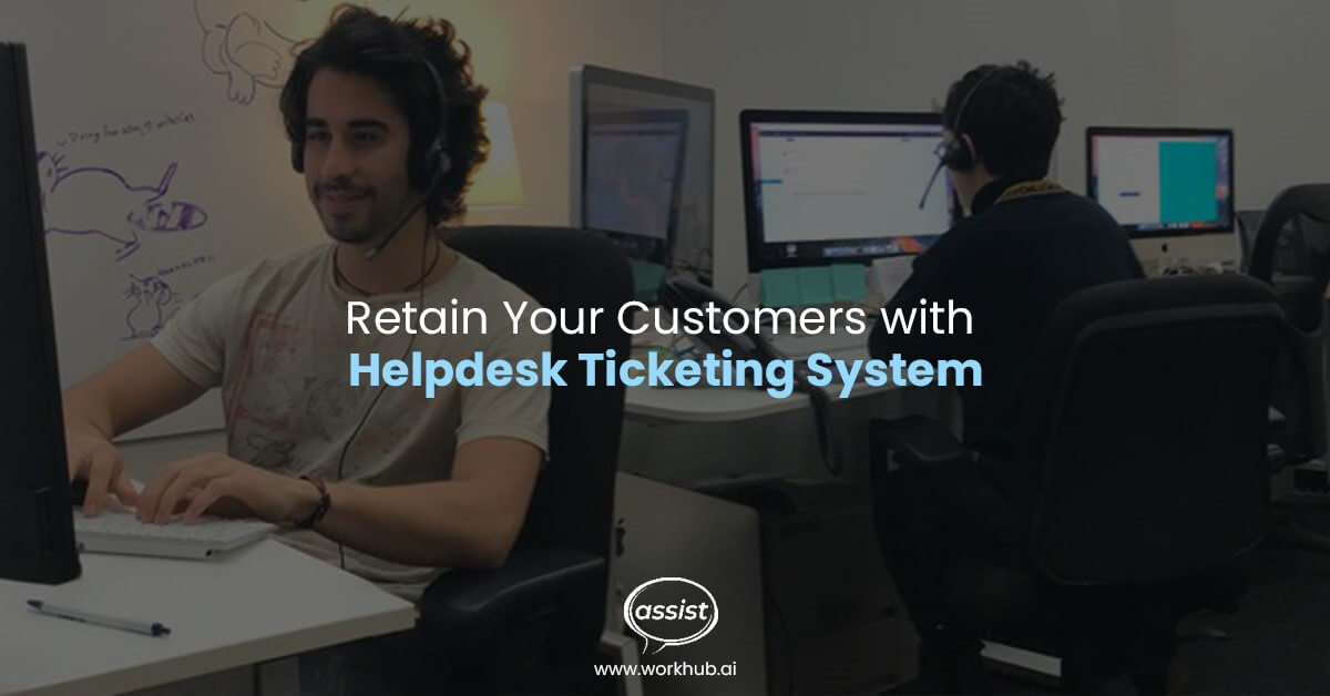 Retain Your Customers with Helpdesk Ticketing System