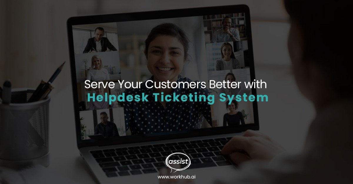 Serve Your Customers Better with Helpdesk Ticketing System