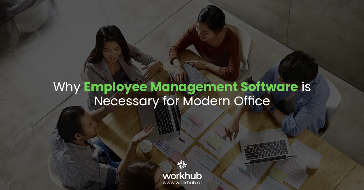 Why Employee Management Software is Necessary for Modern Office