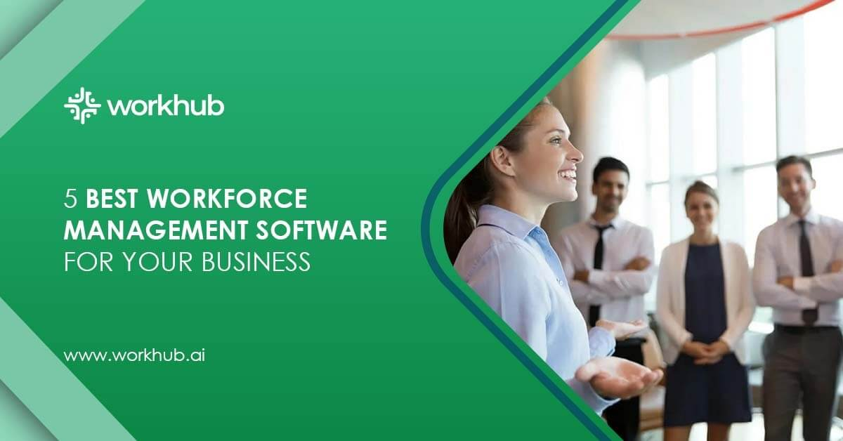 5 Best Workforce Management Software For Your Business