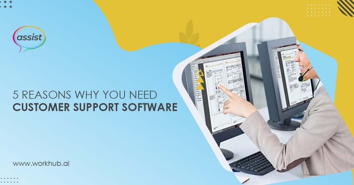 5 Reasons Why You Need Customer Support Software