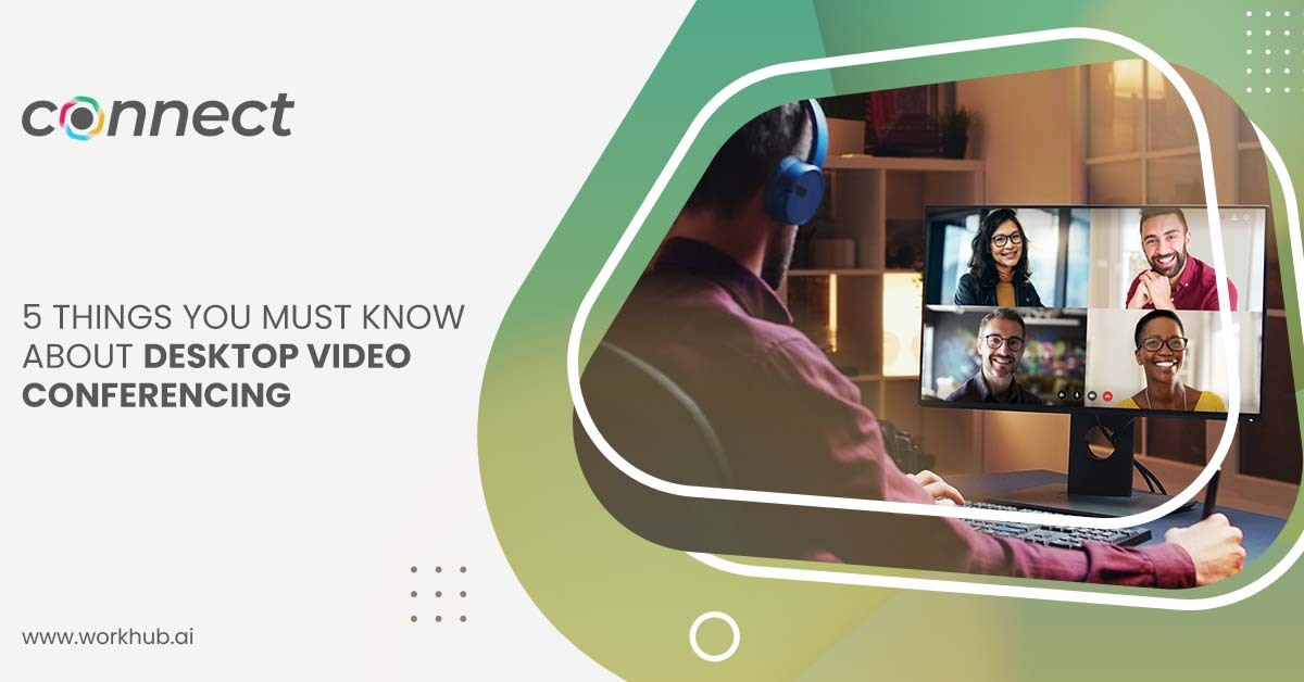 5-things-you-must-know-about-desktop-video-conferencing