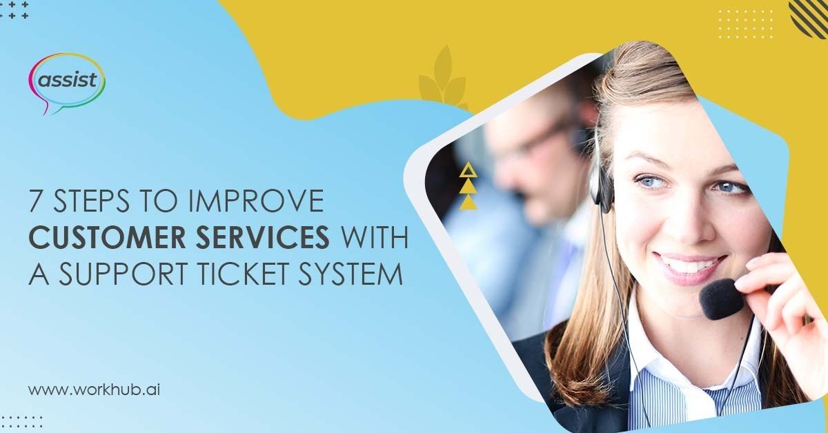 7 Steps to Improve Customer Services with a Support Ticket System