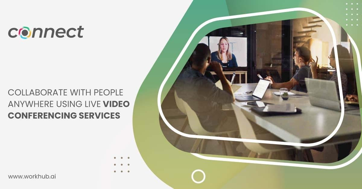 Collaborate With People Anywhere Using Live Video Conferencing Services