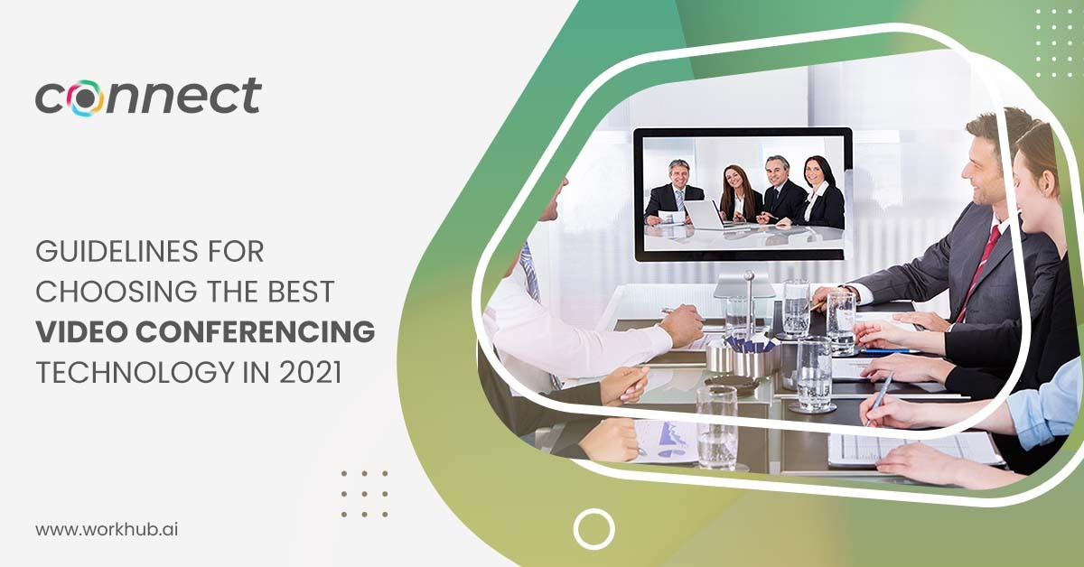 Guidelines-for-Choosing-the-Best-Video-Conferencing-Technology-In-2021