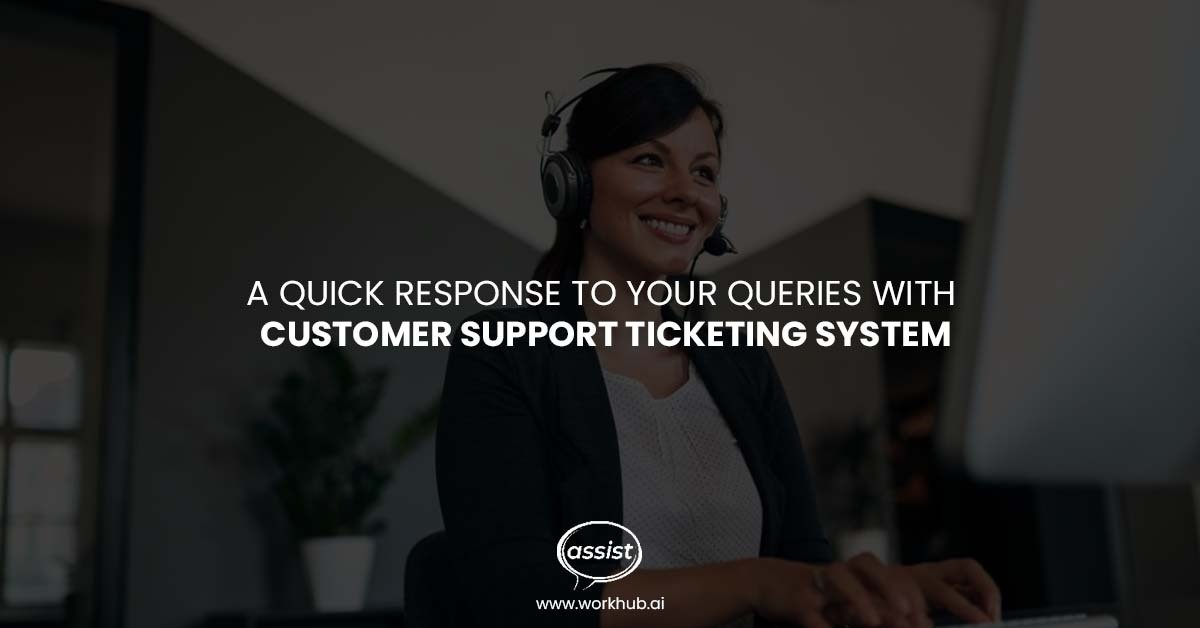 A Quick Response to Your Queries with Customer Support Ticketing System