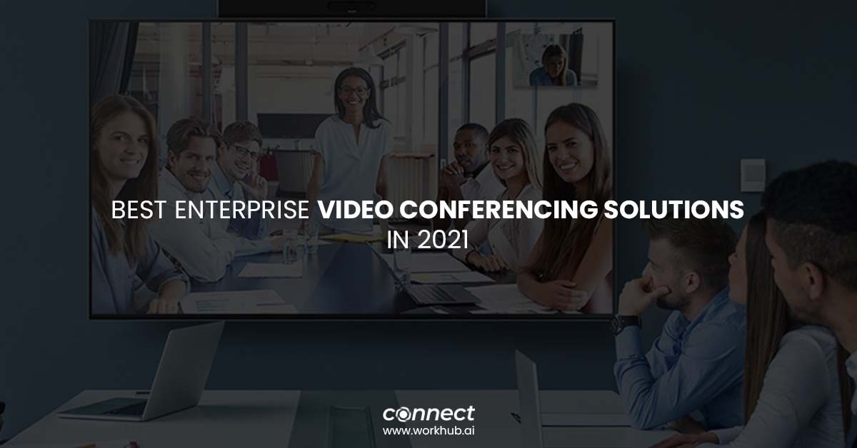 Best Enterprise Video Conferencing Solutions in 2021