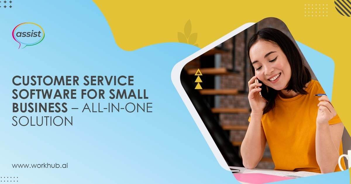 Customer Service Software for Small Business – All-In-One Solution