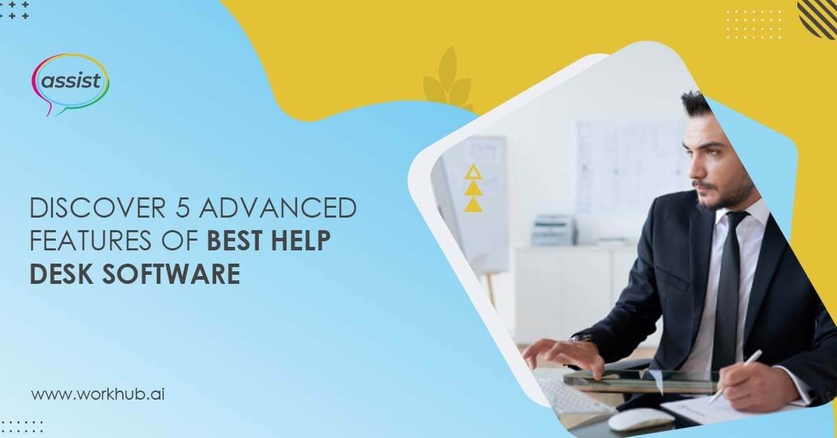 Discover 5 Advanced Features of Best Help Desk Software