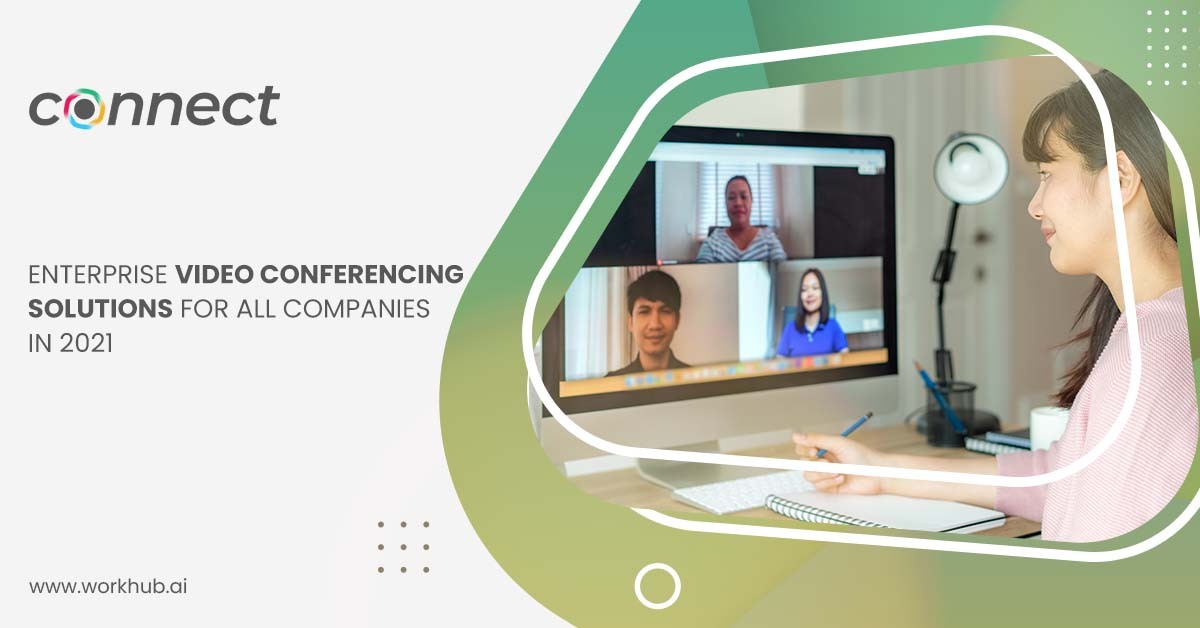 Enterprise Video Conferencing Solutions for all Companies in 2021