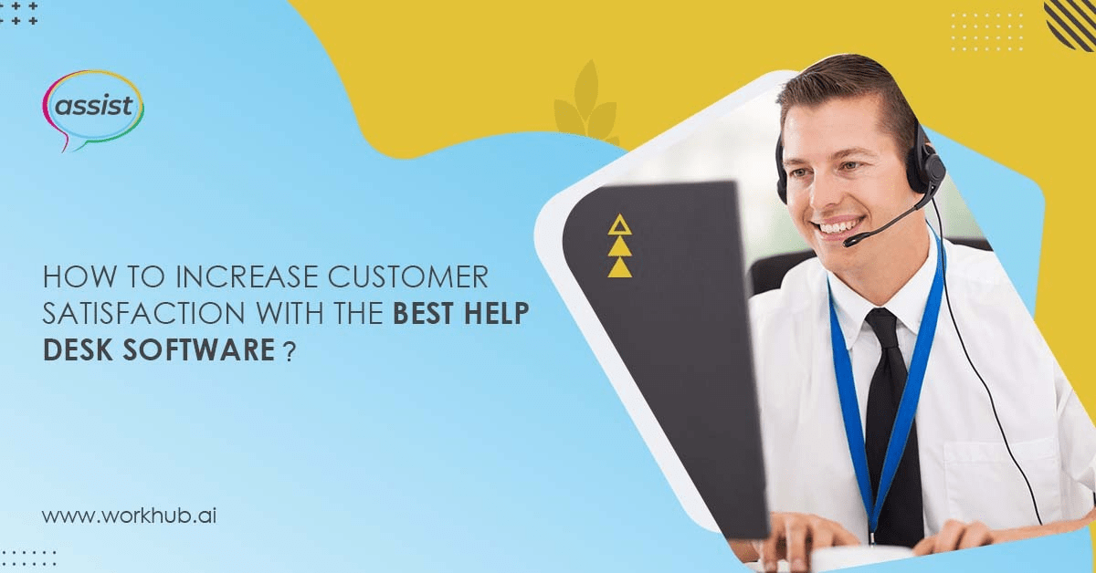 how to increase customer satisfaction with the best help desk software