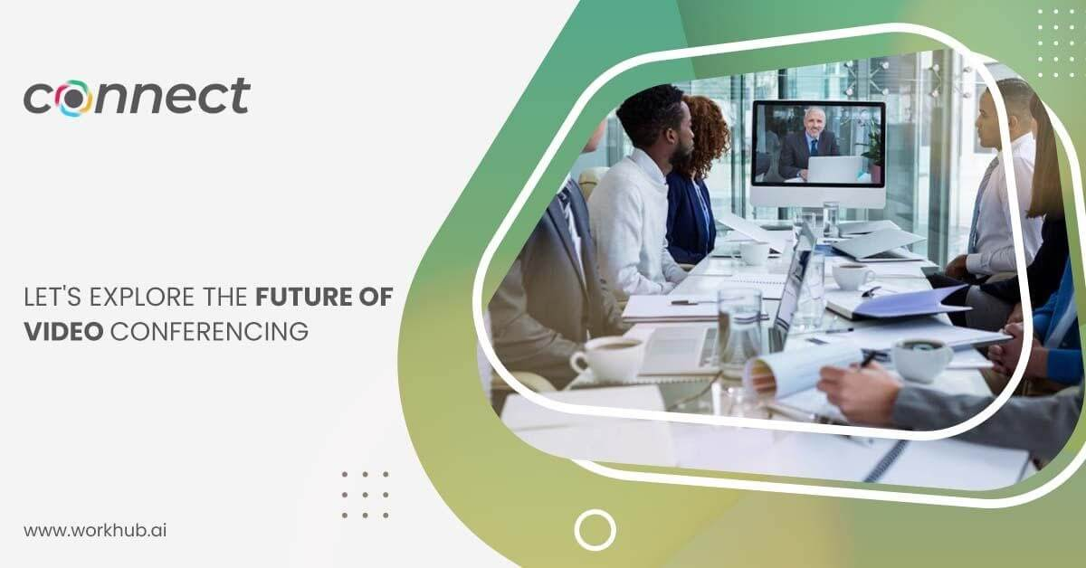 Let's Explore the Future of Video Conferencing