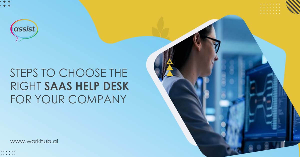 Steps to Choose the Right SaaS Help Desk for Your Company