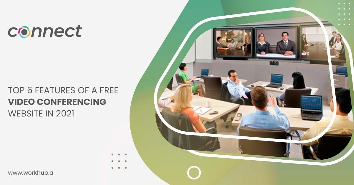 Top 6 Features of a Free Video Conferencing Website in 2021