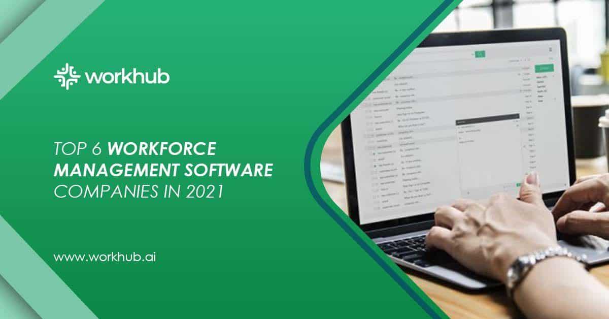 Top 6 Workforce Management Software Companies in 2021