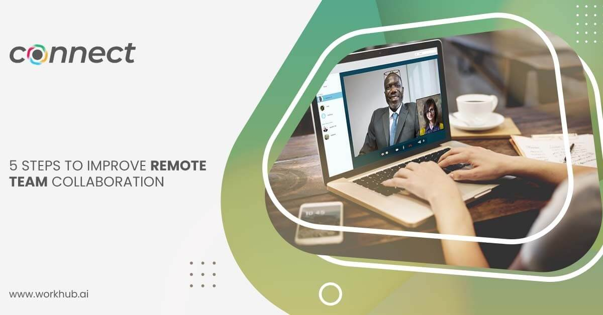5 Steps to Improve Remote Team Collaboration