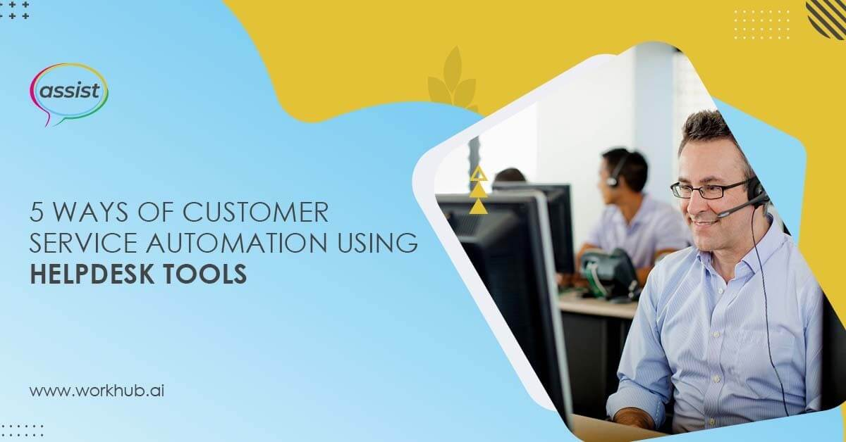 5 Ways of Customer Service Automation Using Helpdesk Tools