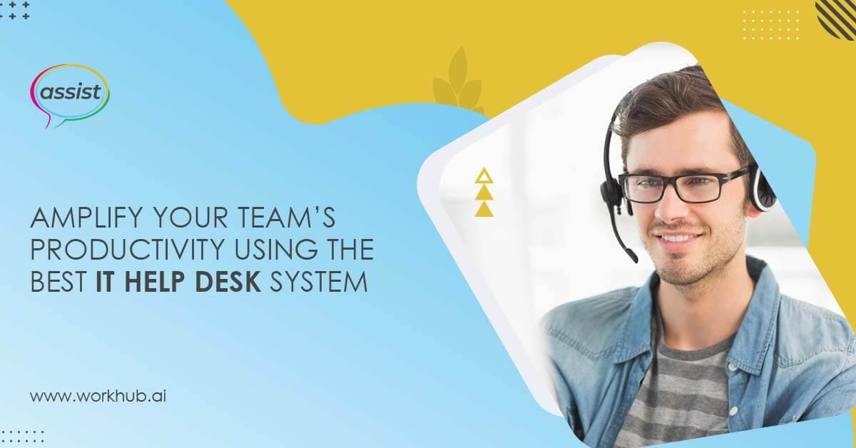 Amplify Your Team's Productivity Using the Best IT Help Desk System