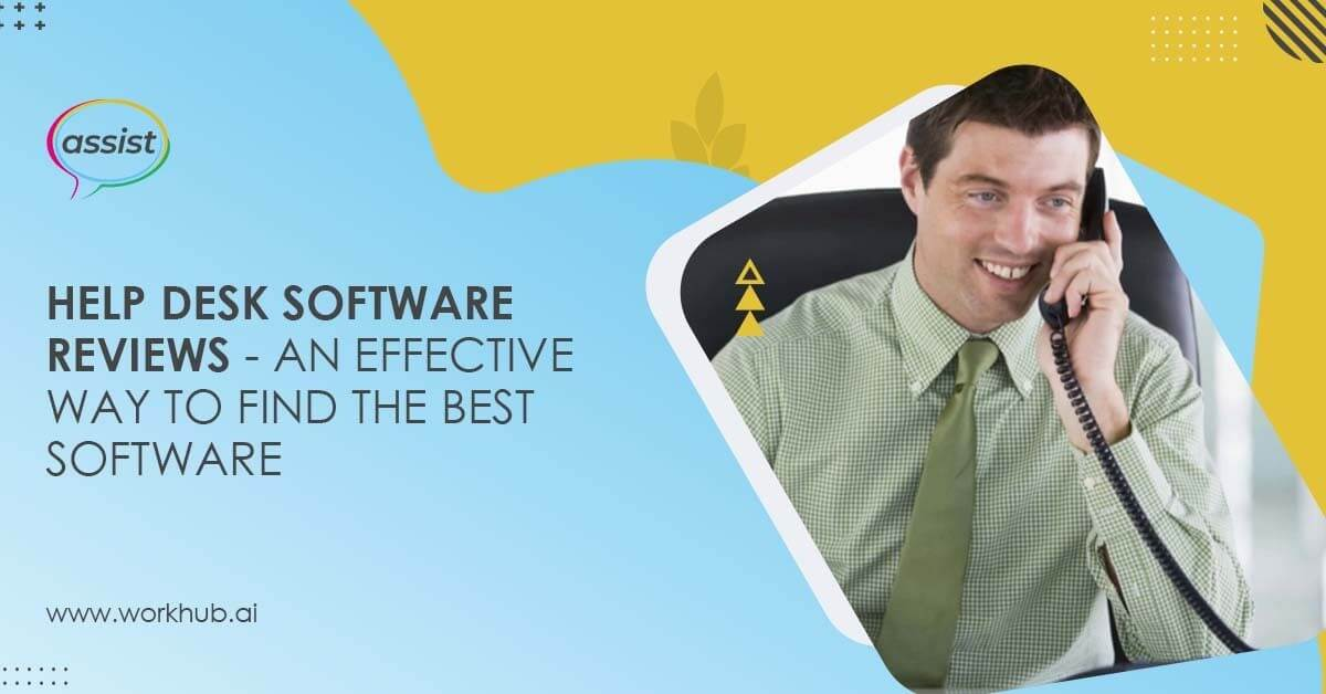 Help Desk Software Reviews - An Effective Way to Find the Best Software