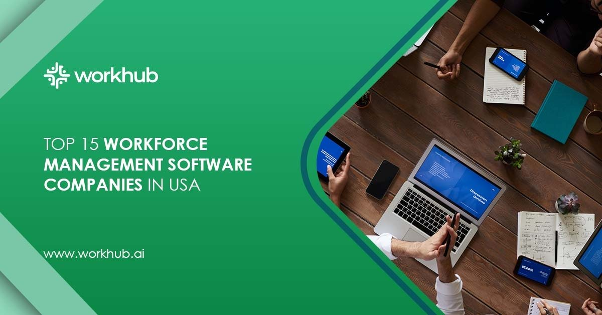Top 15 Workforce Management Software Companies in USA