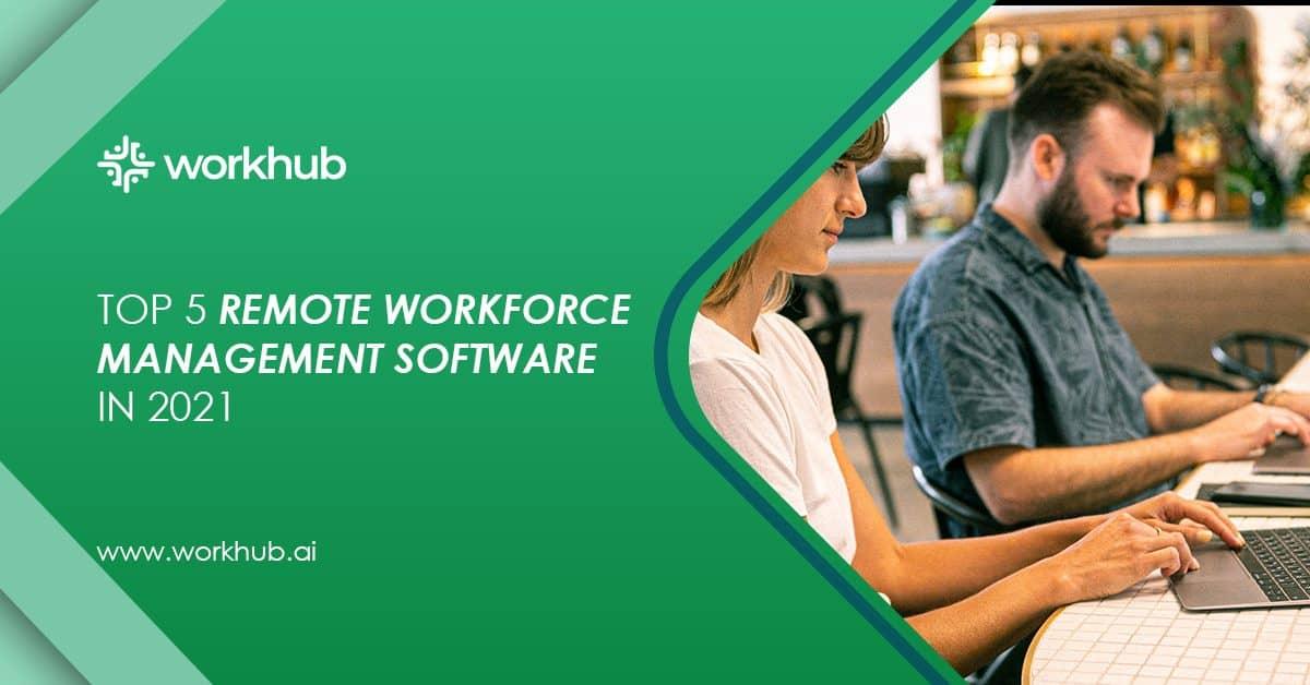 Top 5 Remote Workforce Management Software in 2021