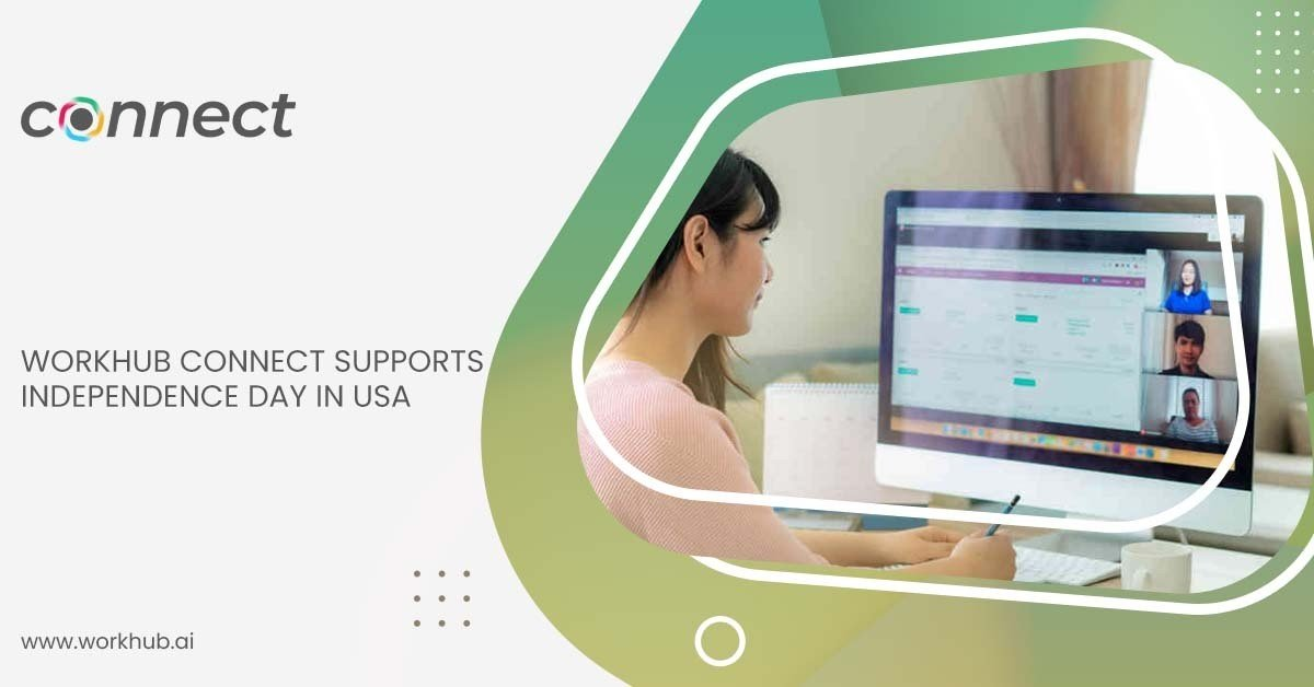 WorkHub Connect Video Conferencing Connect Supports Independence Day in USA